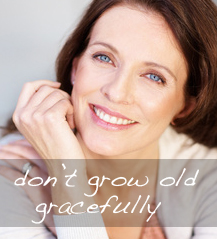 dont-grow-old-gracefully